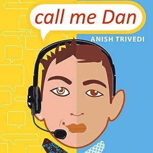 Call Me Dan | [Anish Trivedi]