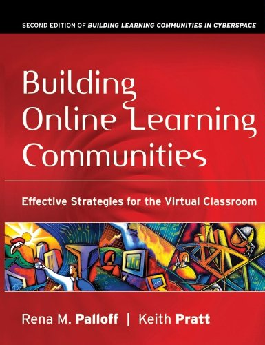 Building Online Learning Communities: Effective Strategies for the Virtual Classroom (Wiley Desktop Editions)
