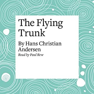The Flying Trunk Audiobook
