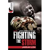 Fighting the Storm (Cageside Chronicles: Tommy Knuckles Trilogy 1)by Jarrah Loh