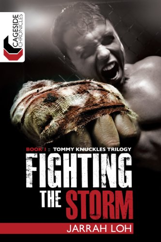 E-book - Fighting the Storm (Cageside Chronicles: Tommy Knuckles Trilogy 1) by Jarrah Loh