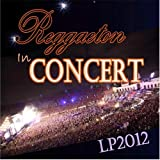 In Concert: Reggaeton (Lp2012)
