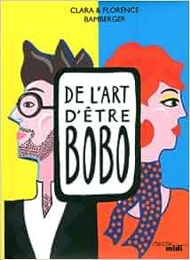 De l'art d'être bobo: 9782749129525: Amazon.com: Books