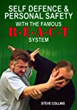 img - for Self Defence: Techniques And Tactics. Personal Safety. How To Protect Yourself With The REACT Self Defence System (Steve Collins REACT Self Defense Library Book 1) book / textbook / text book