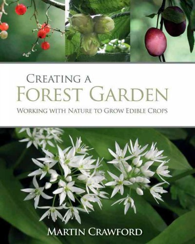 creating-a-forest-garden-working-with-nature-to-grow-edible-crops-by-author-martin-crawford-july-201