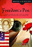 Freedoms Pen: A Story Based on the Life of Freed Slave and Author Phillis Wheatley (Daughters of the Faith Series)