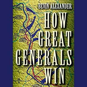 How Great Generals Win | [Bevin Alexander]