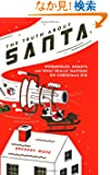 The Truth about Santa: Wormholes, Robots and What Really Happens on Christmas Eve