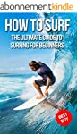 How To Surf: The Ultimate Guide To Su...
