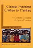 Chinese American Children & Families: A Guide For Educators & Service Providers