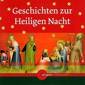 Geschichten zur Heiligen Nacht Hörbuch