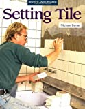 img - for Setting Tile: Revised and Updated (Fine Homebuilding) by Michael Byrne (1995-05-30) book / textbook / text book