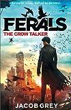 Jacob Grey The Crow Talker (Ferals, Book 1)