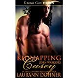 Kidnapping Casey (Zorn Warriors, Book Two) ~ Laurann Dohner