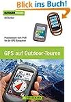 GPS auf Outdoor Touren: Praxiswissen...