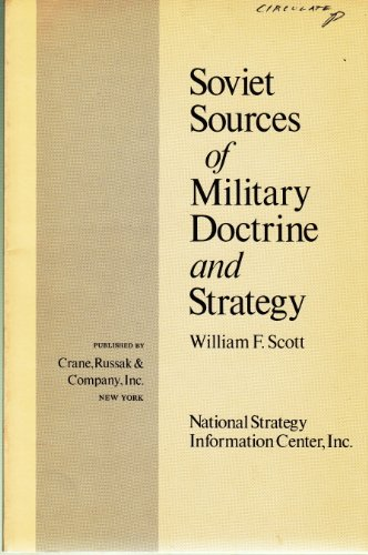 Soviet Sources of Military Doctrine and Strategy (Strategy Paper; No. 26) by ...