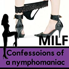 Confessions of a Nymphomaniac: The MILF Diaries | Livre audio Auteur(s) : Diana Pout Narrateur(s) : Diana Pout