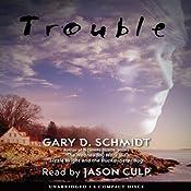 Trouble   [Gary D. Schmidt]