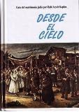 Desde El Cielo: Guia del matrimonio judio (Spanish Edition) (1885220138) by Aryeh Kaplan