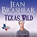 Texas Wild: Texas Heroes: The Gallaghers of Sweetgrass Springs, Volume 2 Audiobook by Jean Brashear Narrated by Eric G. Dove