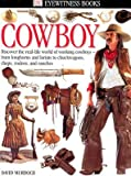 img - for Cowboy   [EYEWITNESS BK COWBOY] [Hardcover] book / textbook / text book