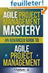 Agile Project Management Mastery: An...