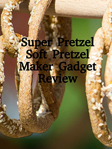 Review: Super Pretzel Soft Pretzel Maker Gadget Review on Amazon Prime Video UK