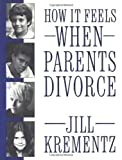 How It Feels When Parents Divorce (0394758552) by Krementz, Jill