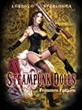 img - for Steampunk Dolls and Femmes Fatales, Pin up Art By Lorenzo Sperlonga book / textbook / text book