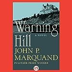 Warning Hill | John P. Marquand