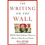The Writing on the Wall: Why We Must Embrace China as a Partner or Face It as an Enemy ~ Will Hutton