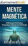 Mente Magn�tica: A Ci�ncia para Atrai...