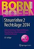 Steuerlehre 2 Rechtslage 2014: Einkommensteuer, Körperschaftsteuer, Gewerbesteuer, Bewertungsgesetz und Erbschaftsteuer (Bornhofen Steuerlehre 2 LB)
