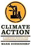 Climate Action: A Campaign Manual for Greenhouse Solutions (1742230180) by Diesendorf, Mark