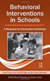 Behavioral Interventions in Schools: A Response-to-Intervention Guidebook