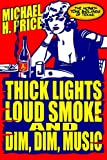 img - for Thick Lights, Loud Smoke and Dim, Dim Music: The Honky-Tonk Badlands of Texas book / textbook / text book
