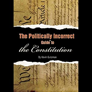 The Politically Incorrect Guide to the Constitution Audiobook