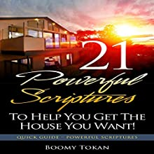 21 Powerful Scriptures - To Help You Get the House You Want: 21 Powerful Scriptures - Quick Guide (       UNABRIDGED) by Boomy Tokan Narrated by Zion Recording