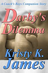 Darby's Dilemma: A Coach's Boys Special Edition (The Coach's Boys Book 6)