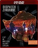Dispatch: Zimbabwe - Live at Madison Square Garden (HD DVD / DVD Combo)