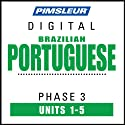 Port (Braz) Phase 3, Unit 01-05: Learn to Speak and Understand Portuguese (Brazilian) with Pimsleur Language Programs  by Pimsleur
