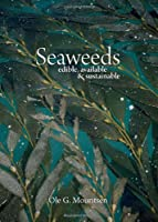 Seaweeds - Edible, Available, and Sustainable