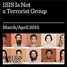 ISIS Is Not a Terrorist Group (       UNABRIDGED) by Audrey Kurth Cronin Narrated by Kevin Stillwell