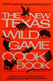img - for The New Texas Wild Game Cookbook: A Tradition Grows book / textbook / text book
