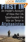 First In: How Seven CIA Officers Open...