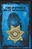 Kurt Niemann The Powder Blue Negligee: Memoirs of a Probation Officer