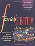 Fearless Creating: A Step-by-Step Guide To Starting and Completing Your Work of Art (0874778050) by Maisel, Eric