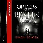 Orders from Berlin | Simon Tolkien