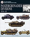 Panzergrenadier Divisions, 1939-1945 (The Essential Vehicle Identification Guide)