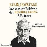 Image de Eierlikörtage: Das geheime Tagebuch des Hendrik Groen, 83 1/4 Jahre: 8 CDs